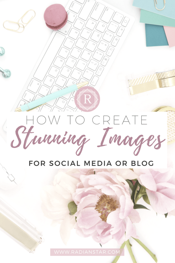 How to create stunning images for your social media or blog PINTEREST