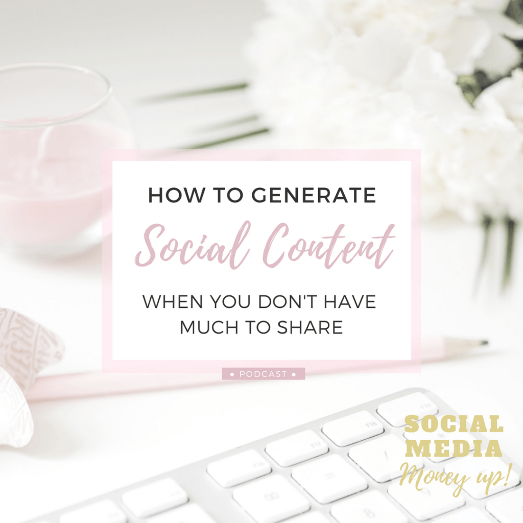 How to generate social content when you don't have much to share podcast
