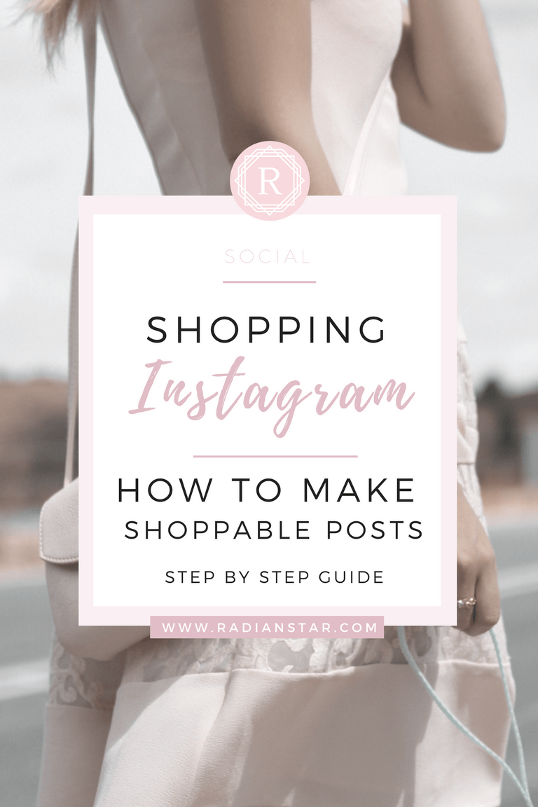 INSTAGRAM SHOPPING: MAKE YOUR INSTAGRAM SHOPPABLE WITH SHOPPING POSTS