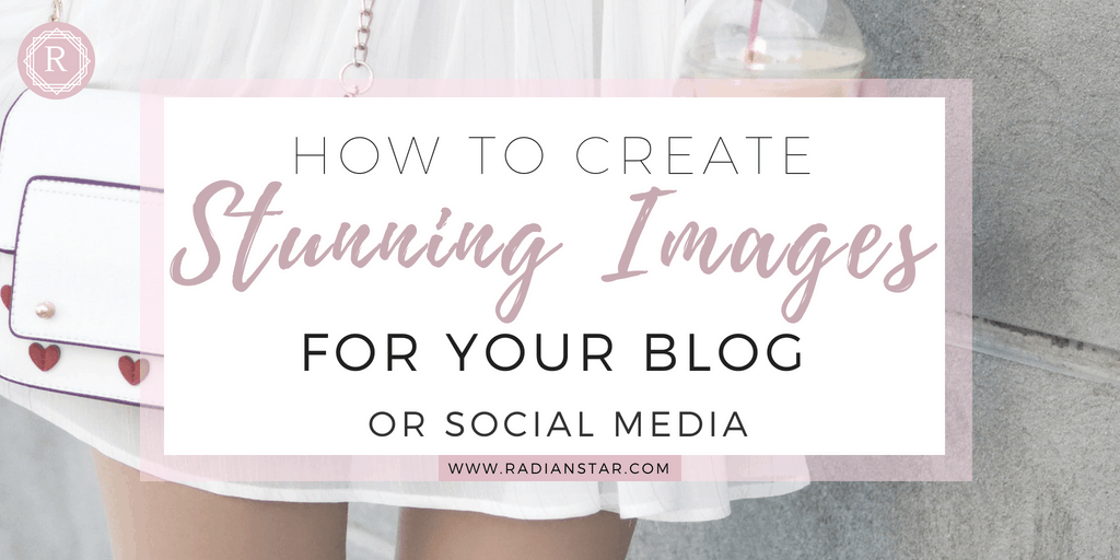 How to create stunning images for blog or social media