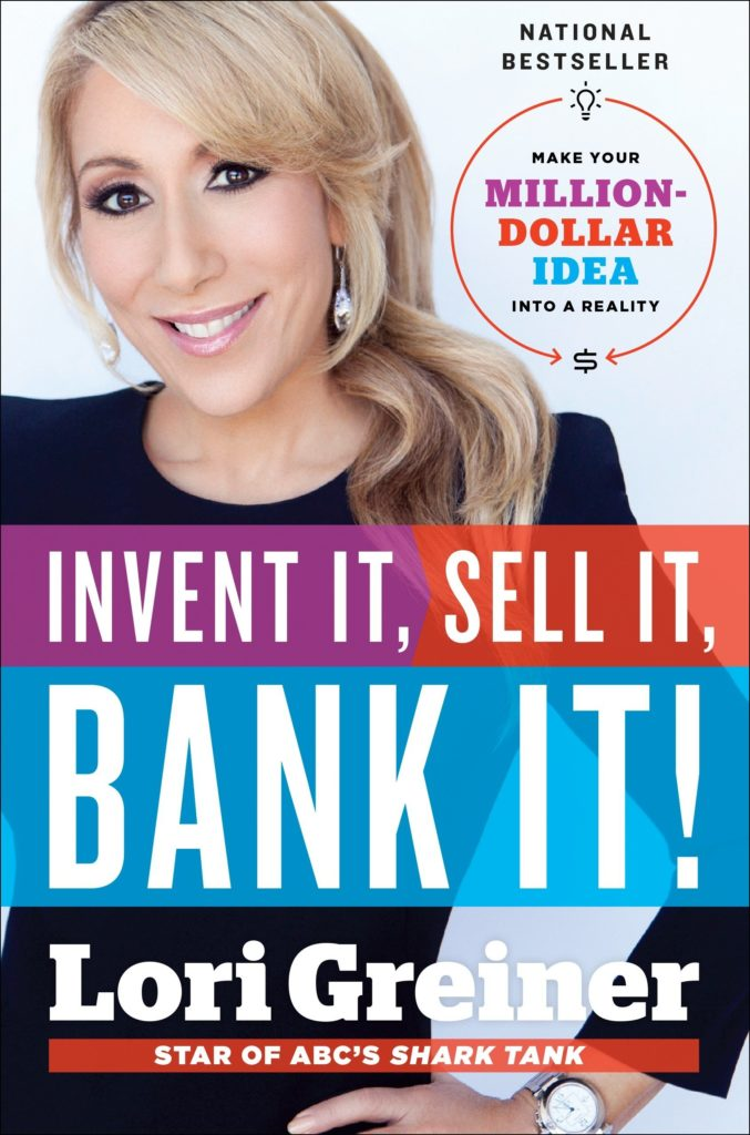 Invent It Sell It Bank It Book by Lori Greiner