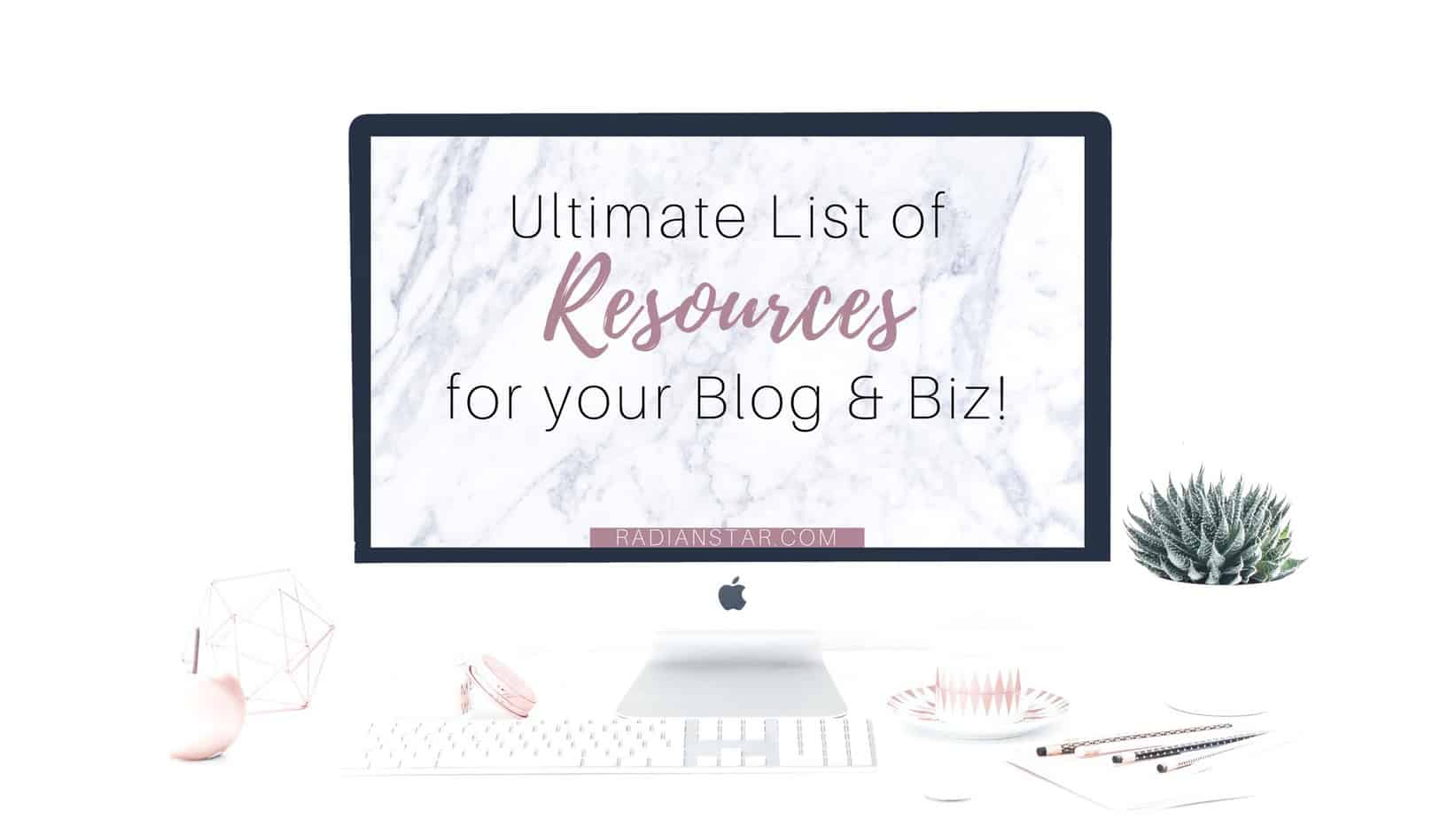 Ultimate List of Resources for Blog and Business
