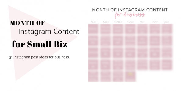 Month of Instagram Content for Small Busines