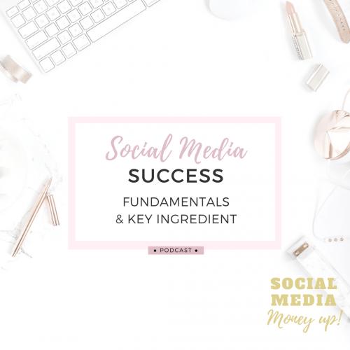 Social Media Success fundamentals podcast